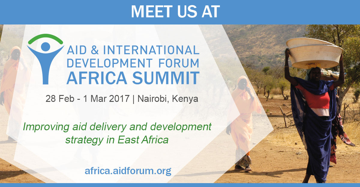 Improving aid delivery and development strategy in East Africa AID & International Development Forum Africa Summit February 28th through March 1 2017 in Nairobi, Kenya africa.aidforum.org
